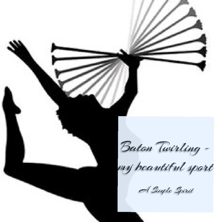 Baton Twirling – my beautiful sport