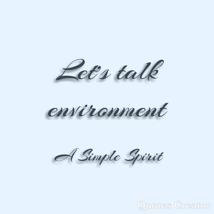 Let's talk environment