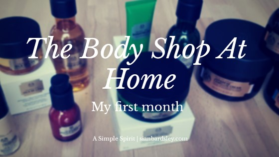 My first month with The Body Shop At Home