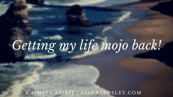 Getting my life mojo back!